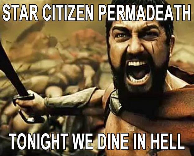 Perma Death in Star Citizen - Tonight We Dine In Hell